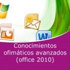 Conocimientos ofimáticos avanzados (Office 2010) Pack (Online)