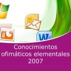 Conocimientos ofimáticos elementales (Office 2007) Pack (Online)