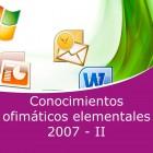 Conocimientos ofimáticos elementales (Office 2007) II Pack (Online)