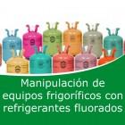 Manipulación de equipos frigoríficos con refreigerantes fluorados (Online)