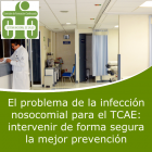 El Problema de la Infección Nosocomial para el TCAE: Intervenir de Forma Segura la Mejor Prevención (On line)
