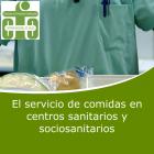 El Servicio de Comidas en Centros Sanitarios y Sociosanitarios (On line)