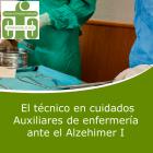 El Técnico en Cuidados Auxiliares de Enfermería ante el Alzheimer I (On line)