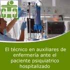 El Técnico en Cuidados Auxiliares de Enfermería ante el Paciente Psiquiátrico Hospitalizado (On line)