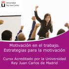 Motivación en el trabajo. Estrategias para la motivación
