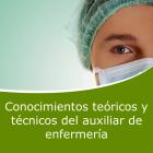 Conocimientos Teóricos y Técnicos del Auxiliar de Enfermería (Distancia)