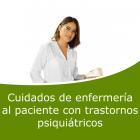 Cuidados de enfermería al paciente con trastorno psiquiátricos (Distancia)