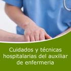 Cuidados y Técnicas Hospitalarias del Auxiliar de Enfermería (Distancia)