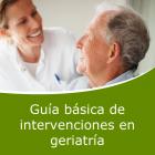 Guía Básica de Intervenciones en Geriatría (Distancia)