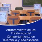 Afrontamiento de los Trastornos del Comportamiento en la Infancia y Adolescencia (On line)