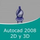 Autocad 2008 2D y 3D