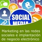 Marketing en las redes sociales e implantación de negocio electrónico (Online)
