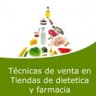 Técnicas de venta en tiendas de dietética y farmacia (Online)