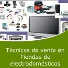 Técnicas de venta en tiendas de electrodomésticos (Online)