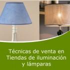 Técnicas de venta en tiendas de iluminación y lámparas (Online)