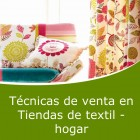 Técnicas de venta en tiendas de textil hogar (Online)