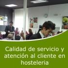 Calidad de servicio y atención al cliente en hosteleria (On line)