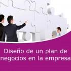 Diseño de un plan de negocios en la empresa (Online)