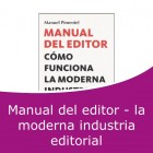 Manual del editor - la moderna industria editorial (Online)