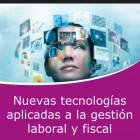 Nuevas tecnologías aplicadas a la gestión laboral y fiscal (Online)