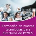 Formación en nuevas tecnologías para directivos de PYME (Online)